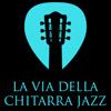 La Via Della Chitarra Jazz